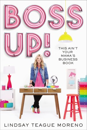 Boss Up!: This Ain't Your Mama's Business Book *Scratch & Dent*