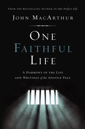 One Faithful Life, Hardcover: A Harmony of the Life and Letters of Paul