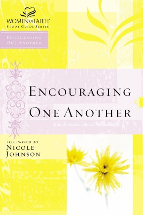 Encouraging One Another (Women of Faith Study Guide Series)