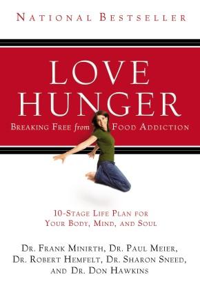 Love Hunger by Frank Minirth; Paul Meier; Robert Hemfelt; Sharon Sneed; Don Hawkins