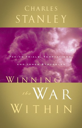 Winning the War Within: Facing Trials, Temptations, and Inner Struggles