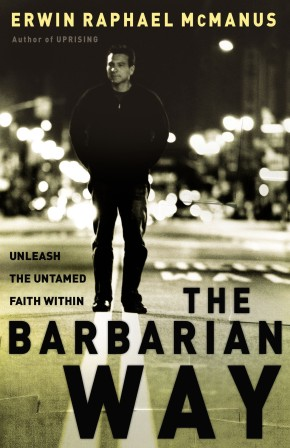 The Barbarian Way: Unleash the Untamed Faith Within *Scratch & Dent*