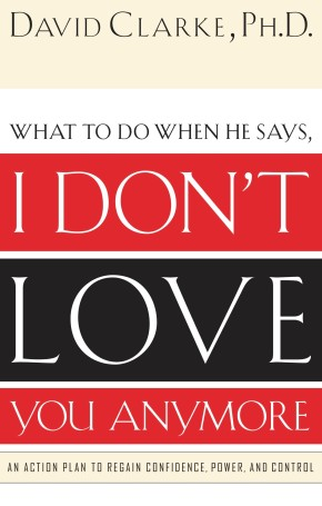 I Don't Love You Anymore: What to do when he says, *Scratch & Dent*