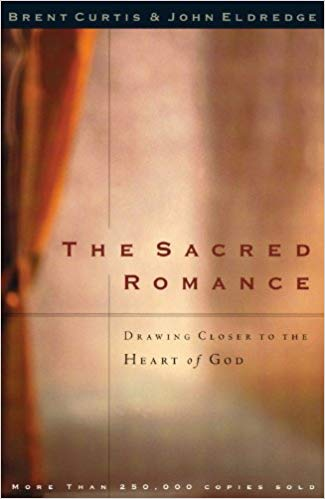 The Sacred Romance: Drawing Closer to the Heart of God *Scratch & Dent*