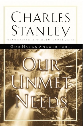 Our Unmet Needs PB by Charles Stanley (2005)