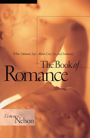 The Book of Romance PB by Tommy Nelson