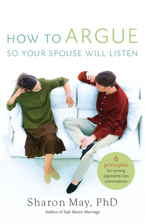 How To Argue So Your Spouse Will Listen PB by Sharon (Hart) Morris May