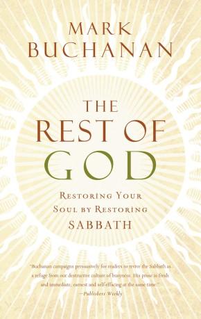 The Rest of God PB by Mark Buchanan