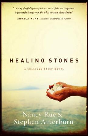 Healing Stones (Sullivan Crisp Series #1) PB by Nancy Rue; Stephen Arterburn