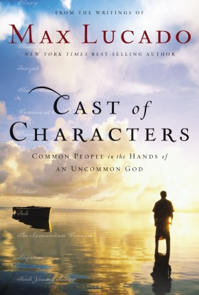Cast of Characters PB by Max Lucado