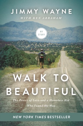Walk to Beautiful: HB The Power of Love and a Homeless Kid Who Found the Way