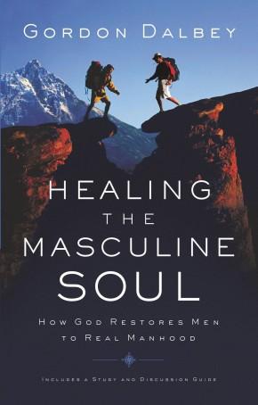 Healing the Masculine Soul PB by Gordon Dalbey