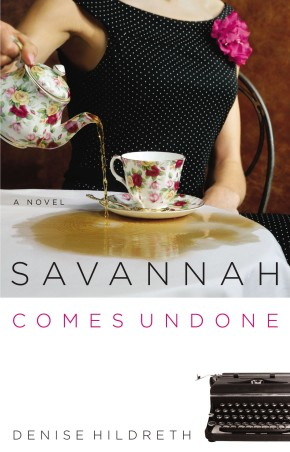 Savannah Comes Undone  PB by Denise Hildreth