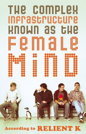The Complex Infrastructure Known as the Female Mind PB by Relient K
