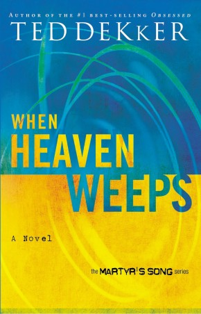 When Heaven Weeps PB by Ted Dekker