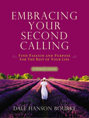 Embracing Your Second Calling: Find Passion and Purpose for the Rest of Your Life *Scratch & Dent*
