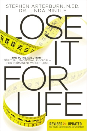 Lose It for Life: The Total Solution?Spiritual, Emotional, Physical?for Permanent Weight Loss *Scratch & Dent*