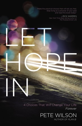 Let Hope in: 4 Choices That Will Change Your Life Forever
