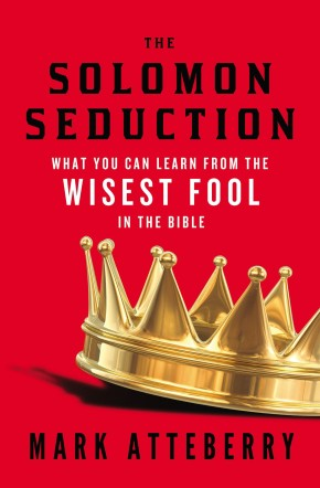 The SOLOMON SEDUCTION: What You Can Learn from the Wisest Fool in the Bible *Scratch & Dent*