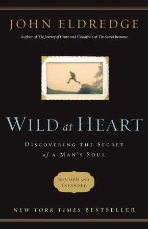 Wild at Heart Revised and   Updated: Discovering the Secret of a Man's Soul *Scratch & Dent*