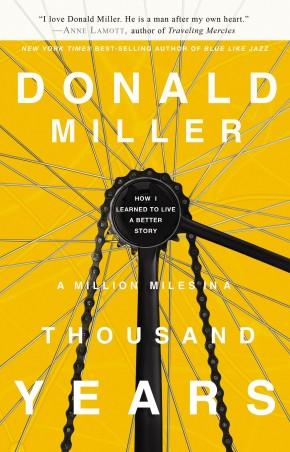 A Million Miles in a Thousand Years PB by Donald Miller