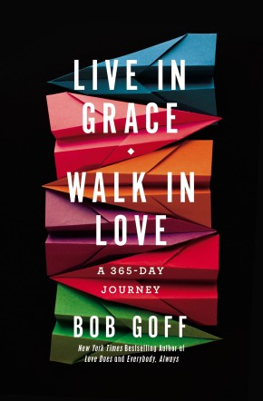 Live in Grace, Walk in Love: A 365-Day Journey