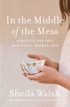 In the Middle of the Mess: Strength for This Beautiful, Broken Life *Scratch & Dent*