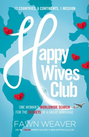Happy Wives Club: One Woman's Worldwide Search for the Secrets of a Great Marriage *Scratch & Dent*