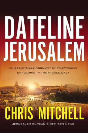 Dateline Jerusalem: An Eyewitness Account of Prophecies Unfolding in the Middle East *Scratch & Dent*
