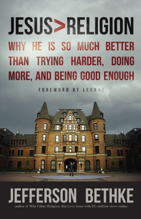 Jesus > Religion: Why He Is So Much Better Than Trying Harder, Doing More, and Being Good Enough *Scratch & Dent*