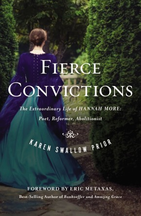 Fierce Convictions: The Extraordinary Life of Hannah More?Poet, Reformer, Abolitionist *Scratch & Dent*