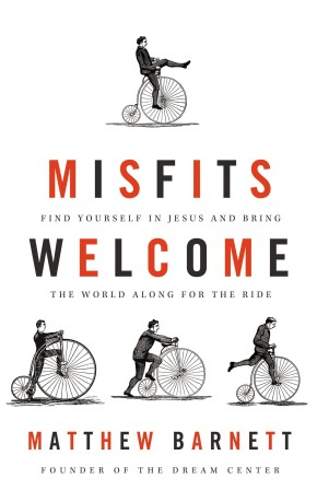 Misfits Welcome: Find Yourself in Jesus and Bring the World Along for the Ride *Scratch & Dent*