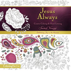 Jesus Always Adult Coloring Book:  Creative Coloring and   Hand Lettering (Coloring Faith)
