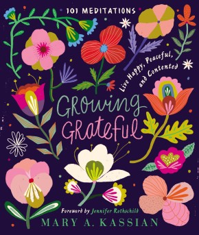 Growing Grateful: Live Happy, Peaceful, and Contented
