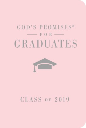 God's Promises for Graduates: Class of 2019 - Pink NKJV: New King James Version