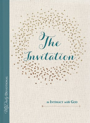 The Invitation to Intimacy with God (MyDaily)