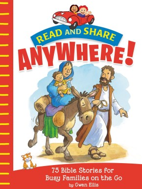Read and Share Anywhere!: 75 Bible Stories for Busy Families on the Go *Scratch & Dent*
