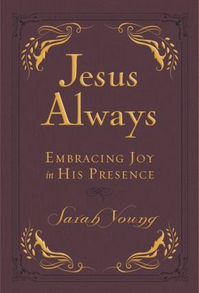 Jesus Always Small Deluxe: Embracing Joy in His Presence (Jesus Calling®)