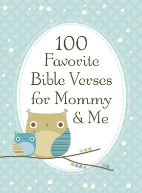 100 Favorite Bible Verses for Mommy and Me *Scratch & Dent*
