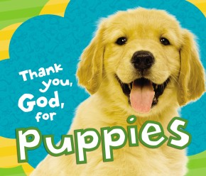 Thank You, God, for Puppies *Scratch & Dent*
