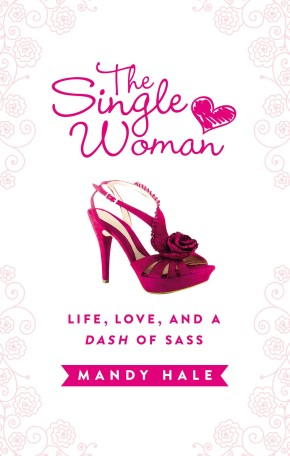 The Single Woman: Life, Love, and a Dash of Sass *Scratch & Dent*