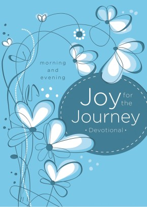 Joy for the Journey: Morning and Evening *Scratch & Dent*