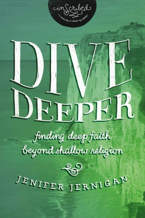 Dive Deeper: Finding Deep Faith Beyond Shallow Religion (InScribed Collection)