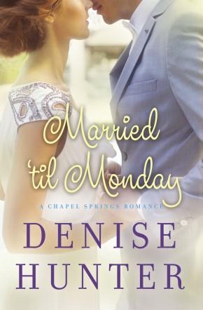 Married 'til Monday (A Chapel Springs Romance)