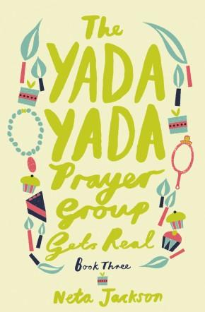 The Yada Yada Prayer Group Gets Real (Yada Yada Series)