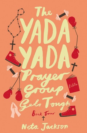 The Yada Yada Prayer Group Gets Tough (Yada Yada Series)