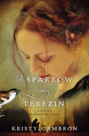 A Sparrow in Terezin (A Hidden Masterpiece Novel)