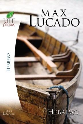 Hebrews Life Lessons PB by Max Lucado
