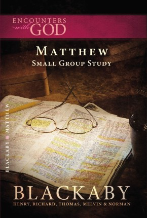 Matthew: A Blackaby Bible Study Series (Encounters with God)