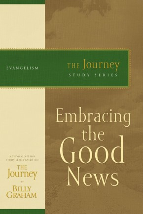 Embracing the Good News (The Journey Study Series)
